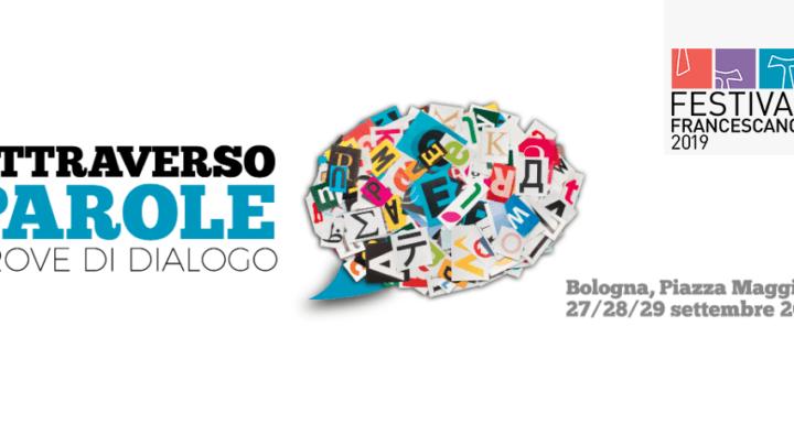Festival Francescano 2019 a Bologna: un evento che ci parla partendo da molto lontano